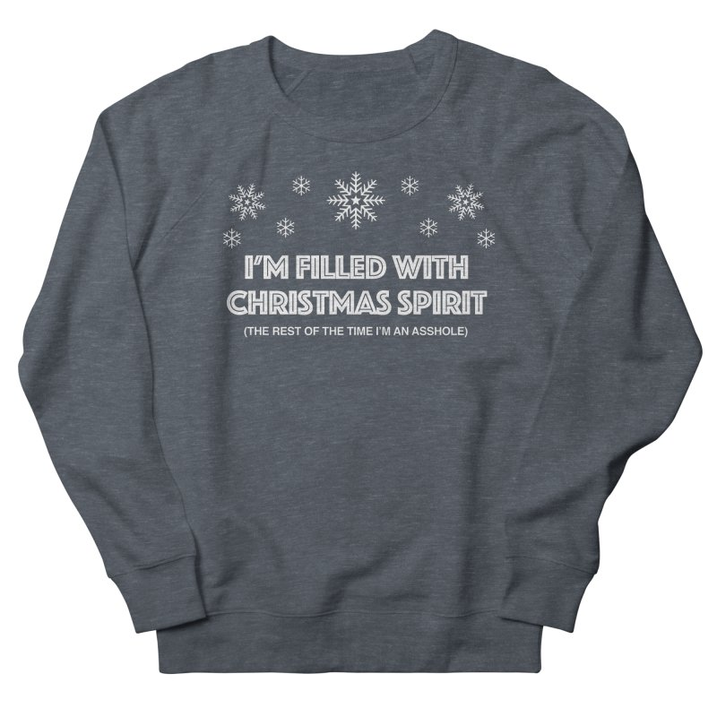 Christmas Spirit Women's French Terry Sweatshirt by Kristy and Luke's Shop of Mostly Horrible Things