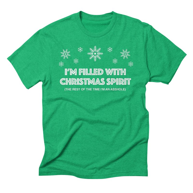 Christmas Spirit Men's Triblend T-Shirt by Kristy and Luke's Shop of Mostly Horrible Things
