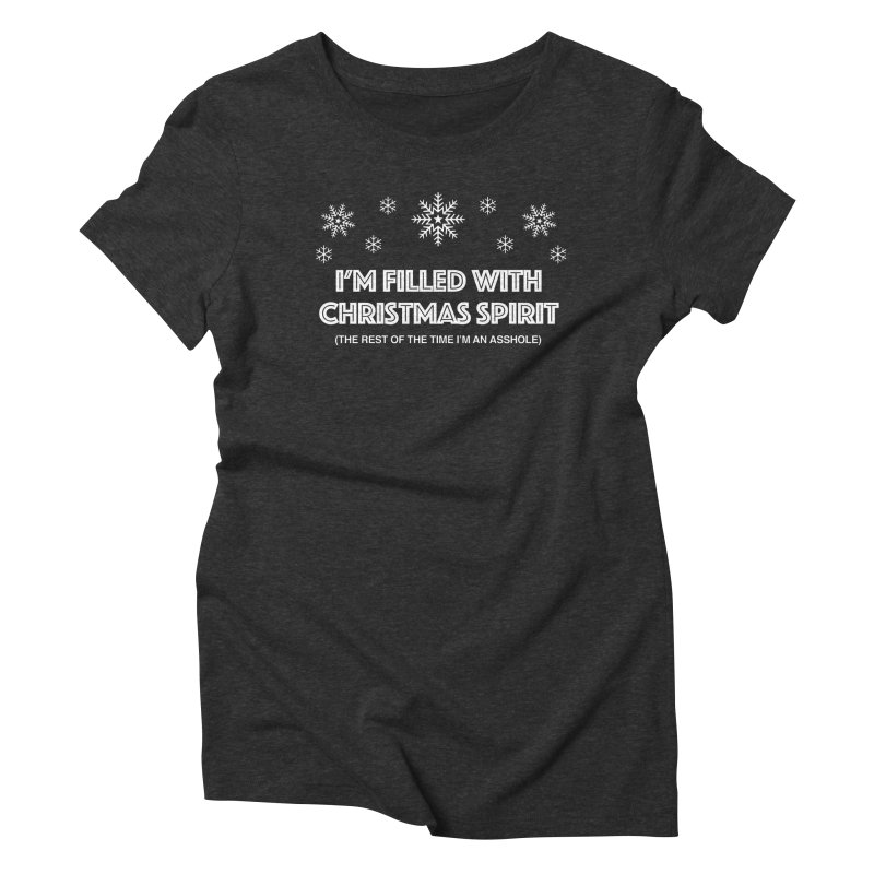 Christmas Spirit Women's Triblend T-Shirt by Kristy and Luke's Shop of Mostly Horrible Things