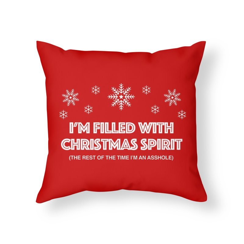 Christmas Spirit Home Throw Pillow by Kristy and Luke's Shop of Mostly Horrible Things