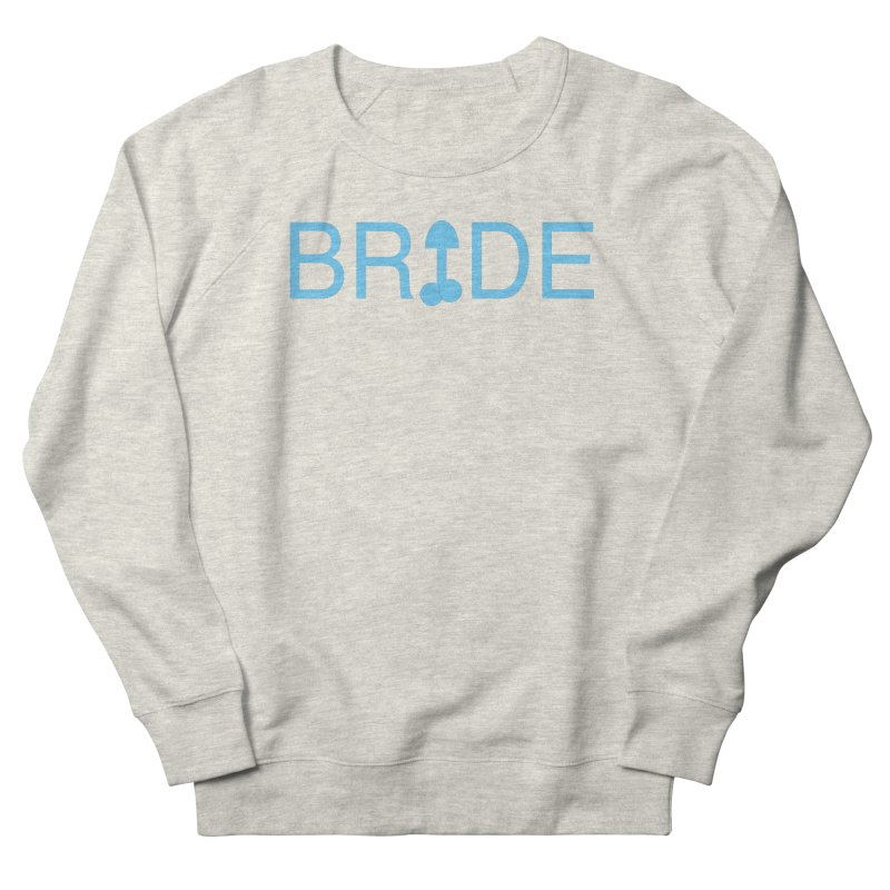 Bachelorette Party Women's Sweatshirt by Kristy and Luke's Shop of Mostly Horrible Things