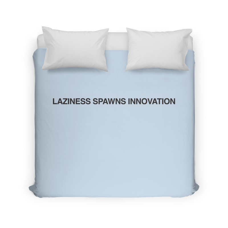 Laziness Spawns Innovation Home Duvet by Kristy and Luke's Shop of Mostly Horrible Things