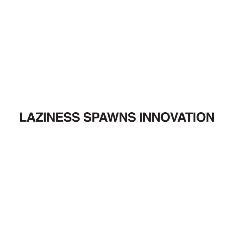 Laziness Spawns Innovation Home Blanket by Kristy and Luke's Shop of Mostly Horrible Things