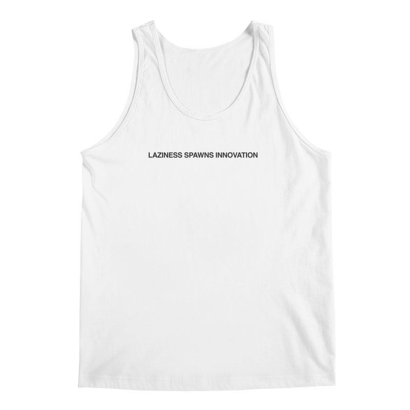 Laziness Spawns Innovation Men's Regular Tank by Kristy and Luke's Shop of Mostly Horrible Things