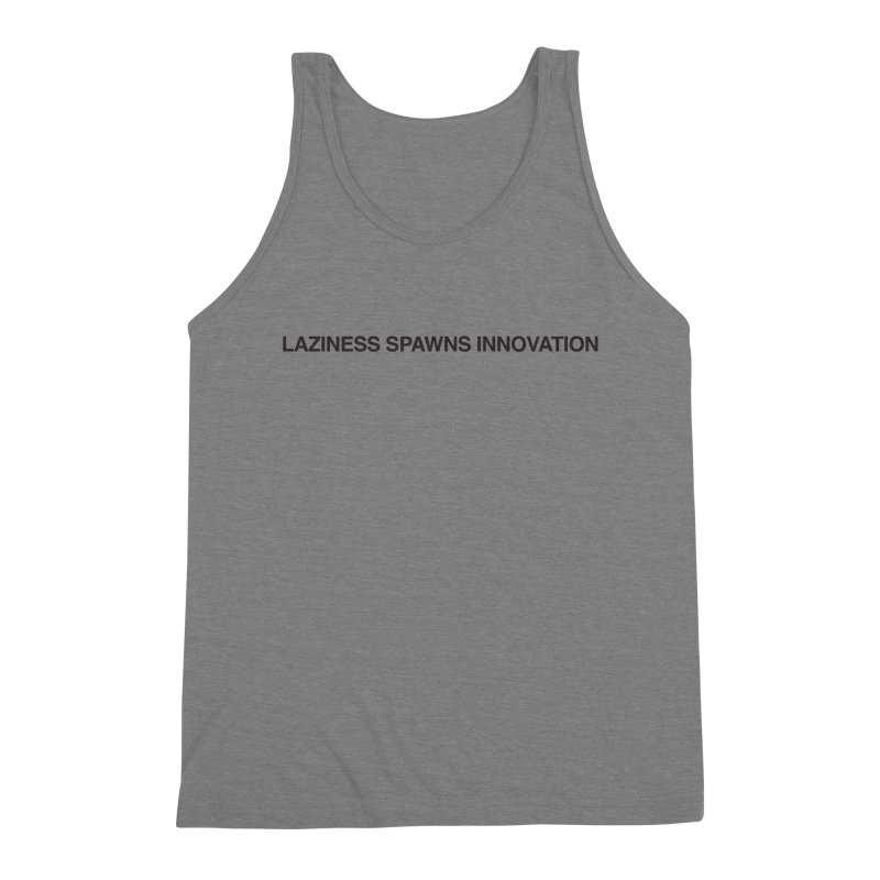 Laziness Spawns Innovation Men's Triblend Tank by Kristy and Luke's Shop of Mostly Horrible Things
