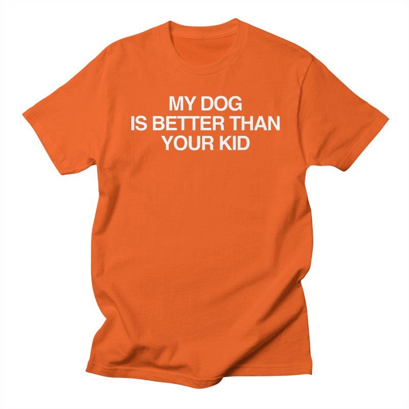 Dog > Kid Men's T-Shirt by Kristy and Luke's Shop of Mostly Horrible Things
