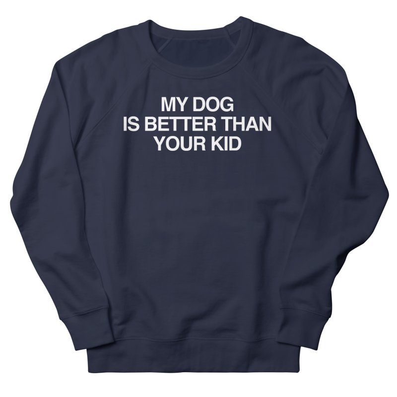 Dog > Kid Men's Sweatshirt by Kristy and Luke's Shop of Mostly Horrible Things