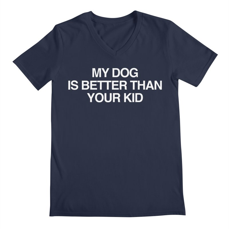 Dog > Kid Men's V-Neck by Kristy and Luke's Shop of Mostly Horrible Things