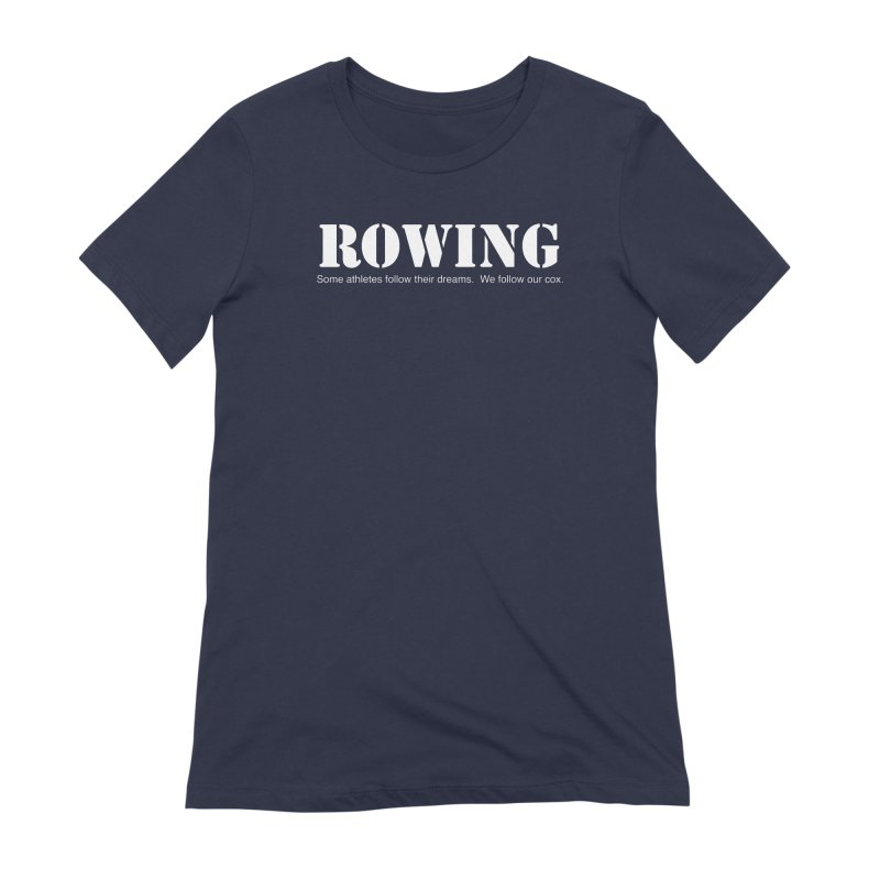 Rowing Dreams Women's Extra Soft T-Shirt by Kristy and Luke's Shop of Mostly Horrible Things