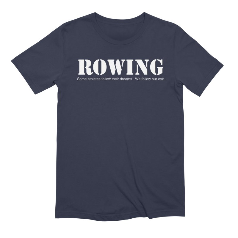Rowing Dreams Men's Extra Soft T-Shirt by Kristy and Luke's Shop of Mostly Horrible Things