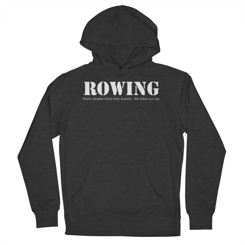 Rowing Dreams Women's French Terry Pullover Hoody by Kristy and Luke's Shop of Mostly Horrible Things