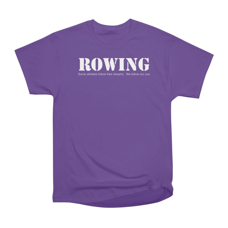 Rowing Dreams Women's Classic Unisex T-Shirt by Kristy and Luke's Shop of Mostly Horrible Things