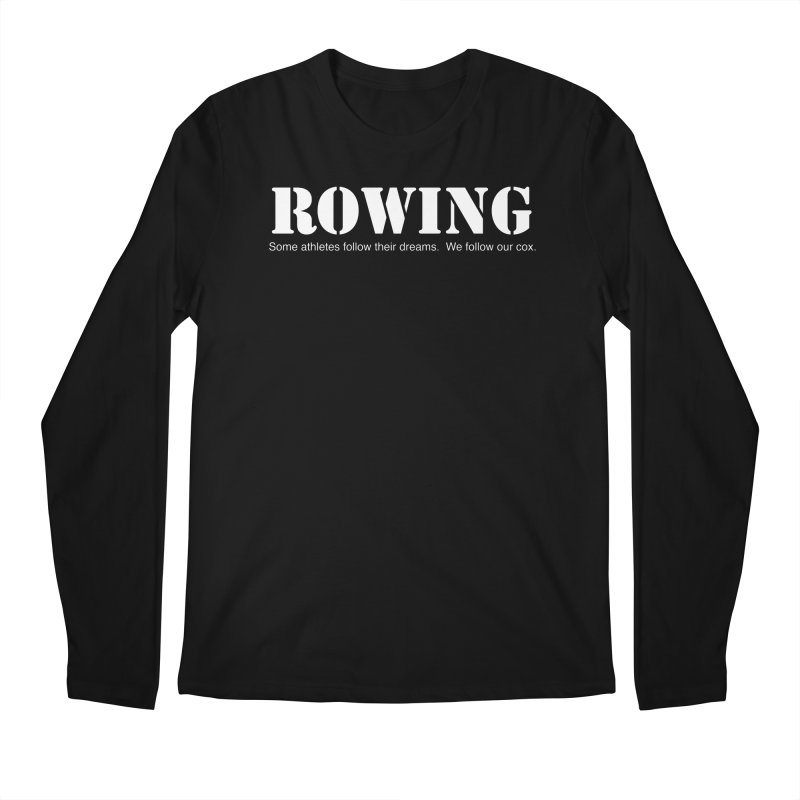 Rowing Dreams Men's Regular Longsleeve T-Shirt by Kristy and Luke's Shop of Mostly Horrible Things