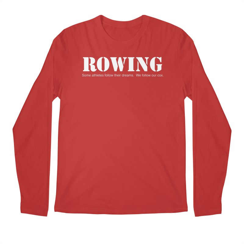 Rowing Dreams Men's Longsleeve T-Shirt by Kristy and Luke's Shop of Mostly Horrible Things