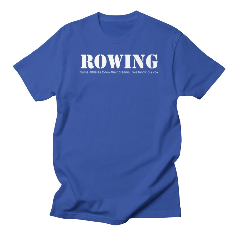 Rowing Dreams Women's Unisex T-Shirt by Kristy and Luke's Shop of Mostly Horrible Things