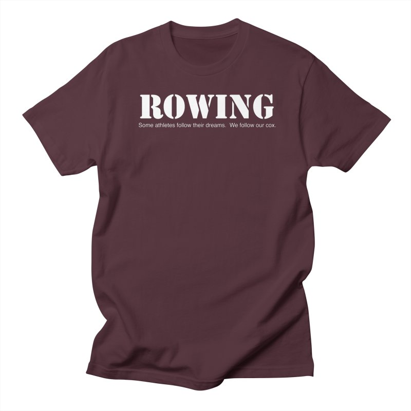 Rowing Dreams Men's T-Shirt by Kristy and Luke's Shop of Mostly Horrible Things