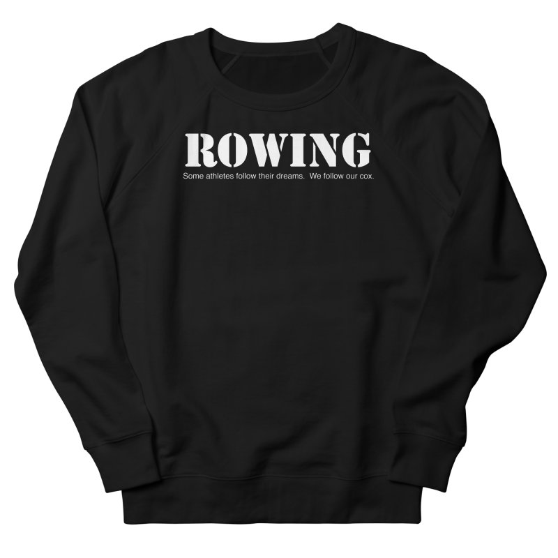Rowing Dreams Men's Sweatshirt by Kristy and Luke's Shop of Mostly Horrible Things