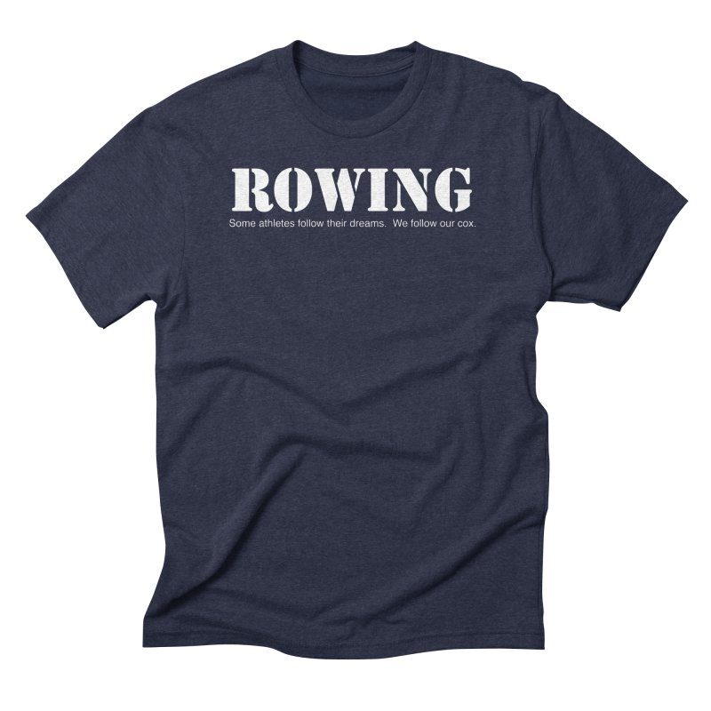 Rowing Dreams Men's Triblend T-Shirt by Kristy and Luke's Shop of Mostly Horrible Things