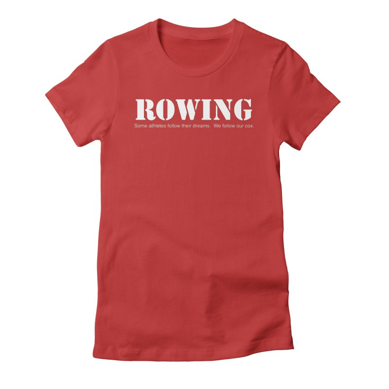 Rowing Dreams Women's Fitted T-Shirt by Kristy and Luke's Shop of Mostly Horrible Things