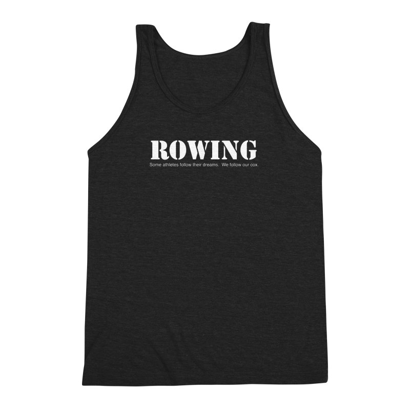 Rowing Dreams Men's Tank by Kristy and Luke's Shop of Mostly Horrible Things