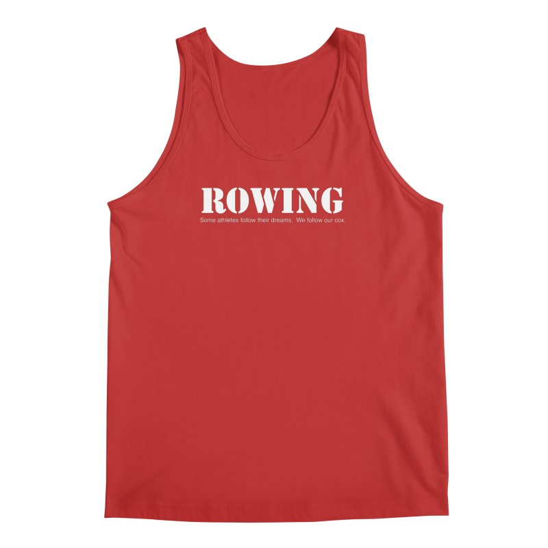 Rowing Dreams Men's Regular Tank by Kristy and Luke's Shop of Mostly Horrible Things