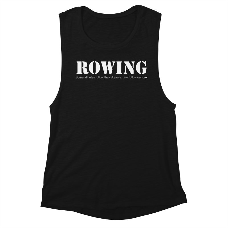 Rowing Dreams Women's Muscle Tank by Kristy and Luke's Shop of Mostly Horrible Things