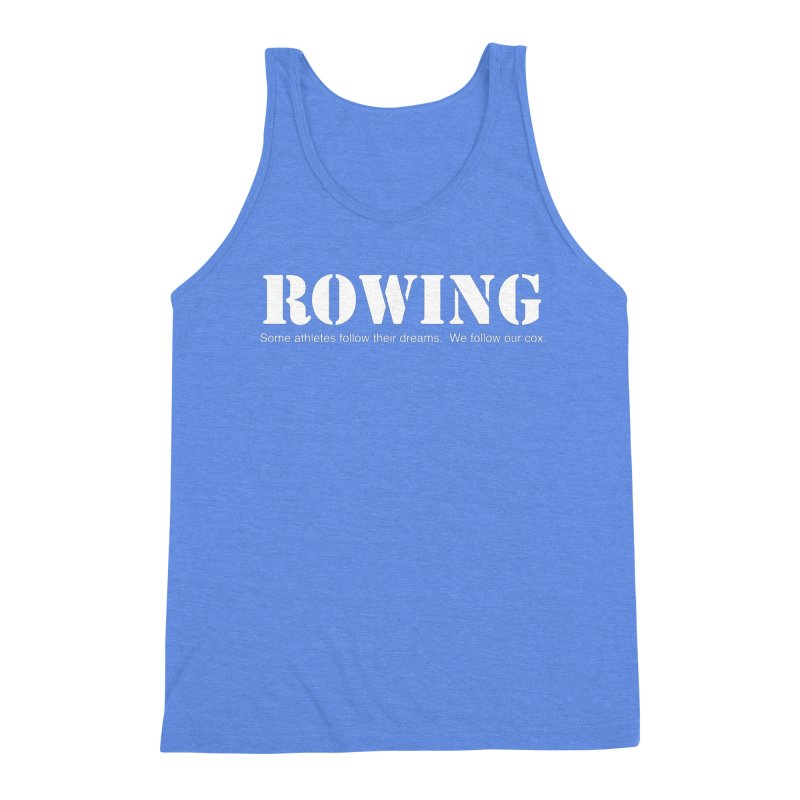 Rowing Dreams Men's Triblend Tank by Kristy and Luke's Shop of Mostly Horrible Things