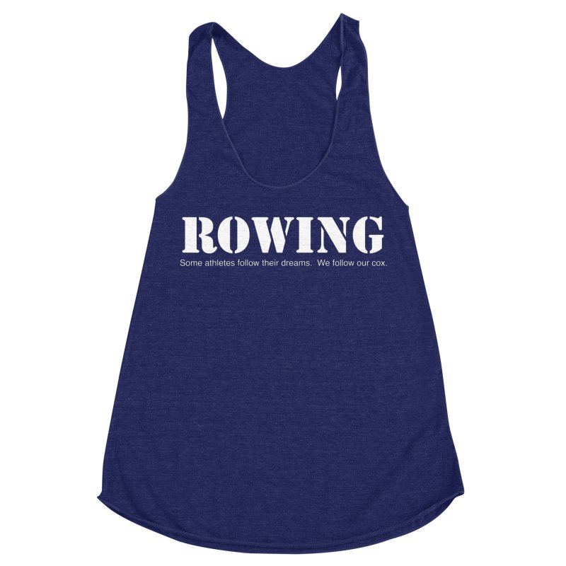 Rowing Dreams Women's Racerback Triblend Tank by Kristy and Luke's Shop of Mostly Horrible Things