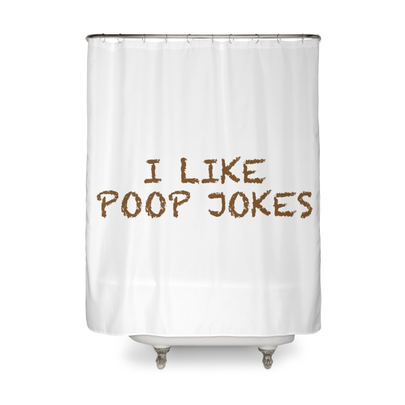 Poop Jokes Home Shower Curtain by Kristy and Luke's Shop of Mostly Horrible Things