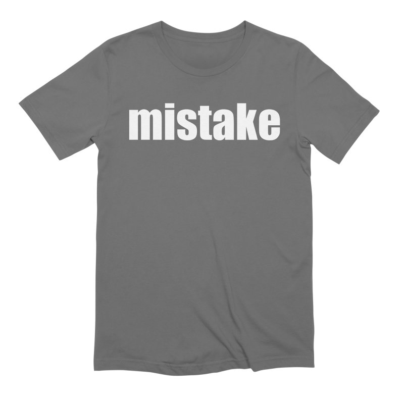 Mistake Men's T-Shirt by Kristy and Luke's Shop of Mostly Horrible Things