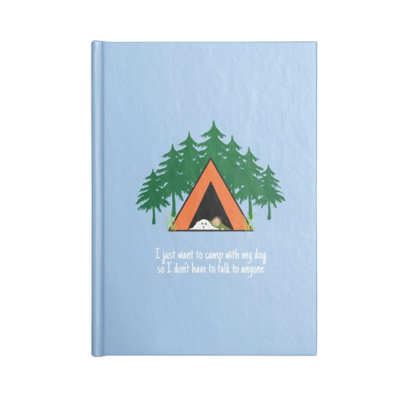 Camping w/ Dogs - Ladies Version Accessories Blank Journal Notebook by Kristy and Luke's Shop of Mostly Horrible Things