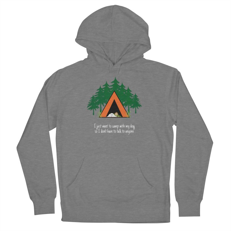 Camping w/ Dogs - Ladies Version Women's Pullover Hoody by Kristy and Luke's Shop of Mostly Horrible Things