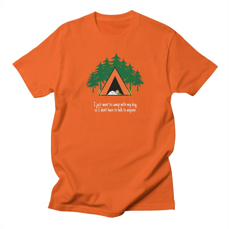 Camping w/ Dogs - Ladies Version Women's Regular Unisex T-Shirt by Kristy and Luke's Shop of Mostly Horrible Things