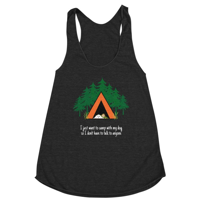 Camping w/ Dogs - Ladies Version Women's Tank by Kristy and Luke's Shop of Mostly Horrible Things