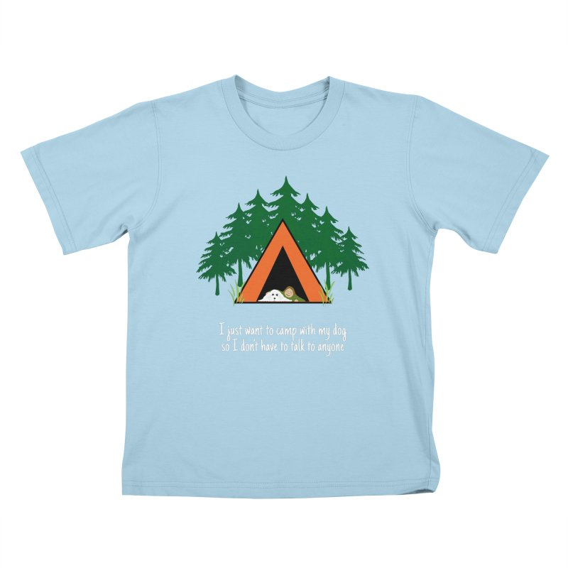 Camping w/ Dogs - Ladies Version Kids T-Shirt by Kristy and Luke's Shop of Mostly Horrible Things
