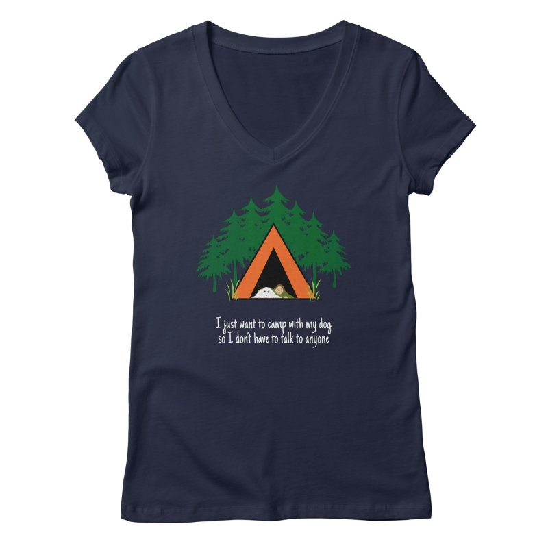 Camping w/ Dogs - Ladies Version Women's Regular V-Neck by Kristy and Luke's Shop of Mostly Horrible Things