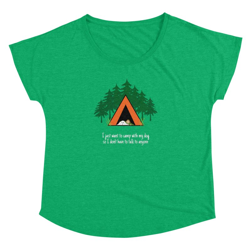 Camping w/ Dogs - Ladies Version Women's Dolman by Kristy and Luke's Shop of Mostly Horrible Things