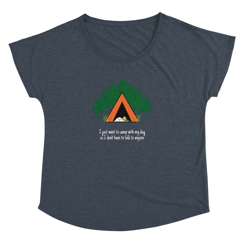 Camping w/ Dogs - Ladies Version Women's Dolman Scoop Neck by Kristy and Luke's Shop of Mostly Horrible Things