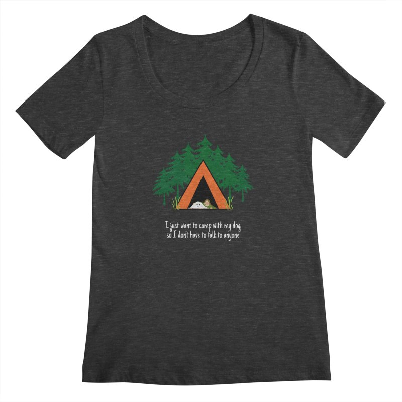 Camping w/ Dogs - Ladies Version Women's Scoopneck by Kristy and Luke's Shop of Mostly Horrible Things