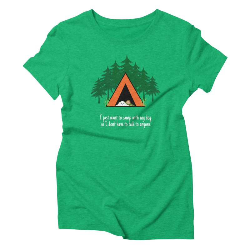 Camping w/ Dogs - Ladies Version Women's Triblend T-Shirt by Kristy and Luke's Shop of Mostly Horrible Things