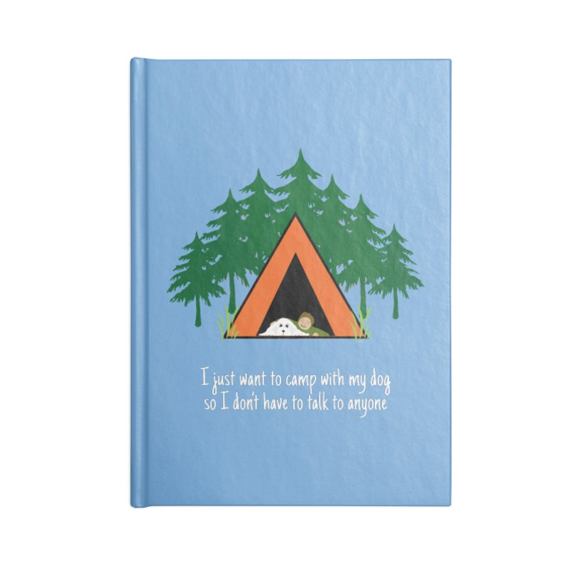 Camping w/ Dogs – Guys Version Accessories Lined Journal Notebook by Kristy and Luke's Shop of Mostly Horrible Things