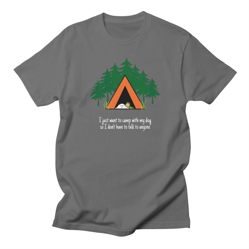 Camping w/ Dogs – Guys Version Men's Regular T-Shirt by Kristy and Luke's Shop of Mostly Horrible Things