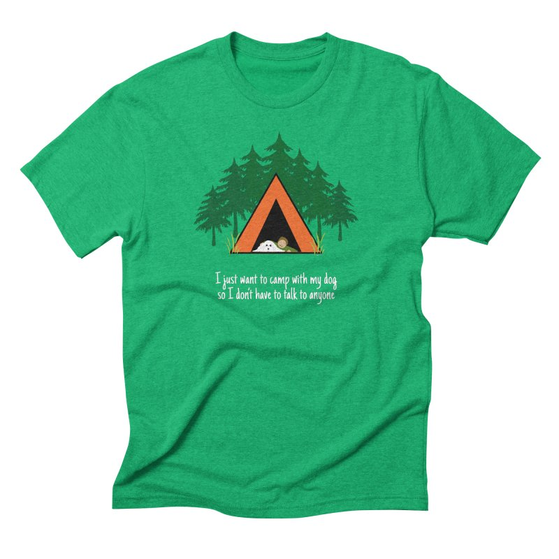 Camping w/ Dogs – Guys Version Men's Triblend T-Shirt by Kristy and Luke's Shop of Mostly Horrible Things