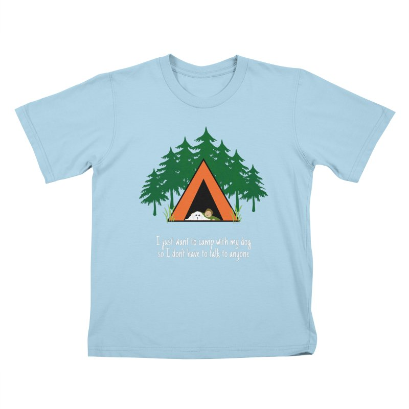 Camping w/ Dogs – Guys Version Kids T-Shirt by Kristy and Luke's Shop of Mostly Horrible Things