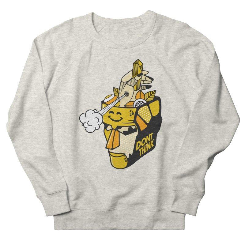 DONT THINK Women's Sweatshirt by kukulcanvas's Artist Shop