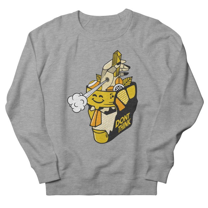DONT THINK Men's French Terry Sweatshirt by kukulcanvas's Artist Shop