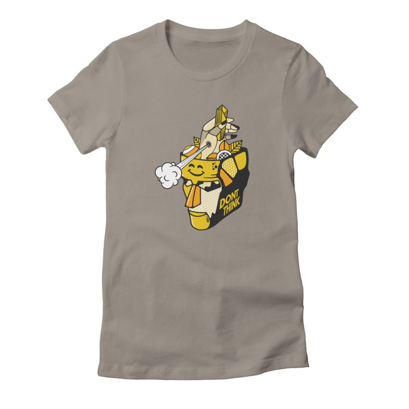 DONT THINK Women's T-Shirt by kukulcanvas's Artist Shop