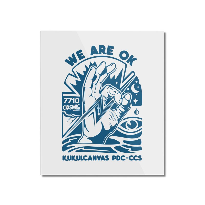 WE ARE OK Home Mounted Acrylic Print by kukulcanvas's Artist Shop