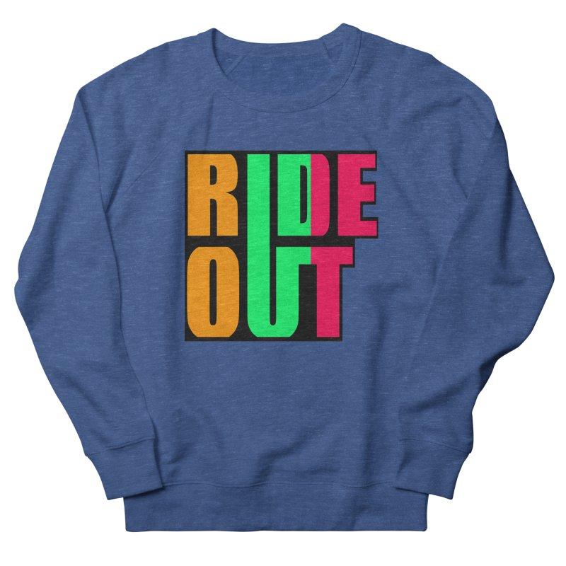 ride out 0 Women's Sweatshirt by kumpast's Artist Shop
