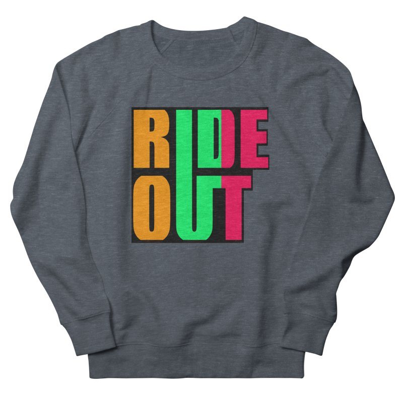 ride out 0 Women's Sweatshirt by kumpast's Artist Shop